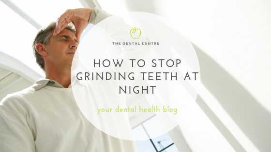 How to Stop Grinding Teeth at Night